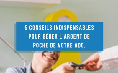5 conseils indispensables pour gérer l'argent de poche de votre ado.
